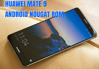 Huawei mate 9 android nougat