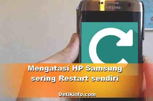 Mengatasi HP Samsung Galaxy sering restart sendiri