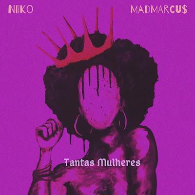 Niiko & MadMarcus - Tantas Mulheres (Rap) Download Mp3