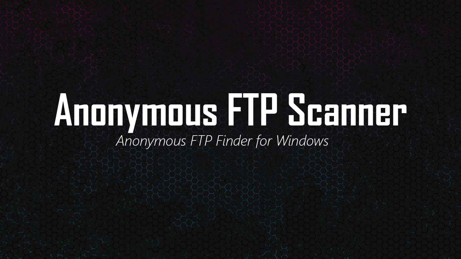 Anonymous FTP Scanner - Anonymous FTP Finder for Windows