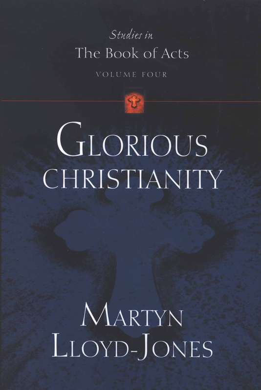 D. Martyn Lloyd-Jones-Glorious Christianity-