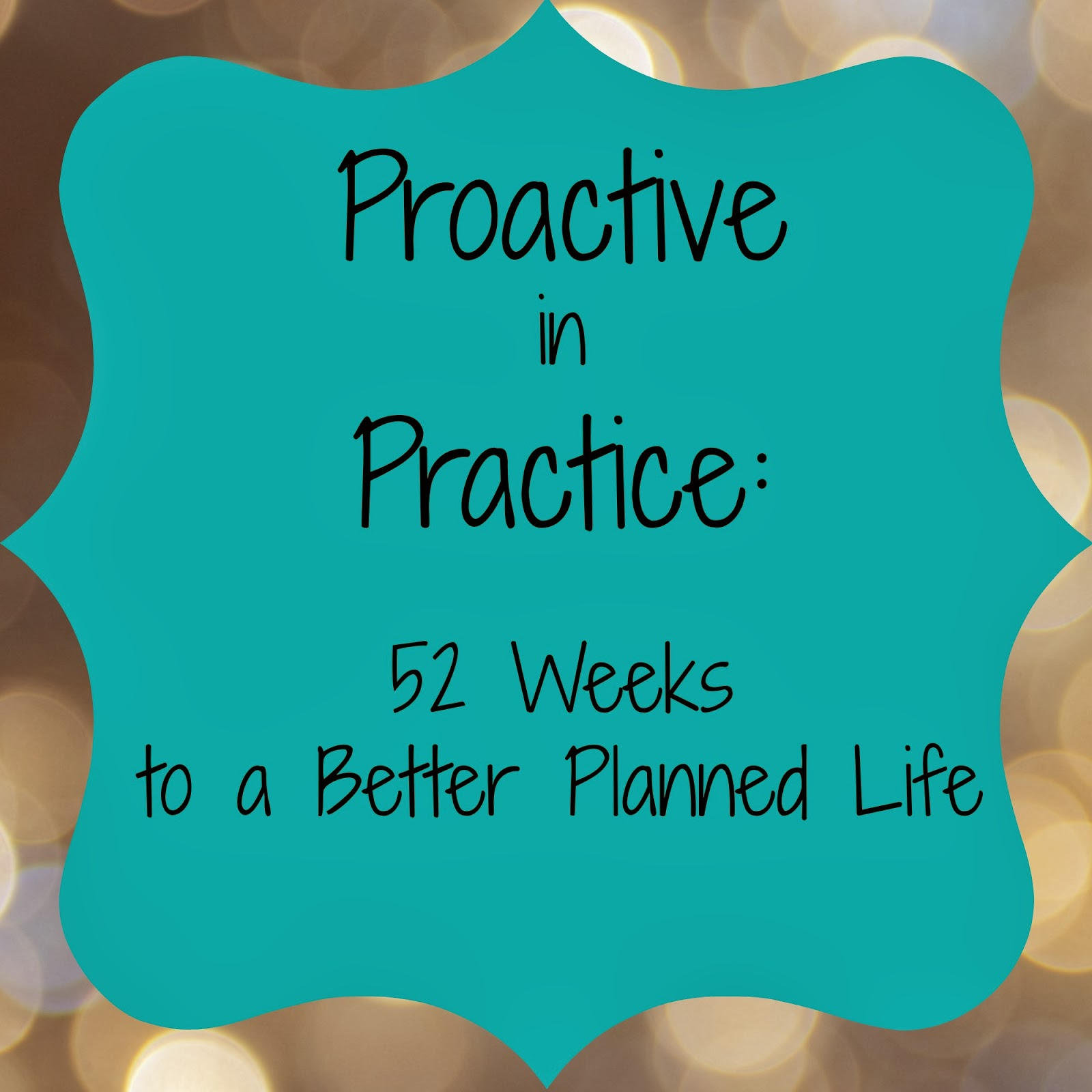 Proavtive in Practice: 52 Weeks to a Better Planned Life @ Adventures with Jude