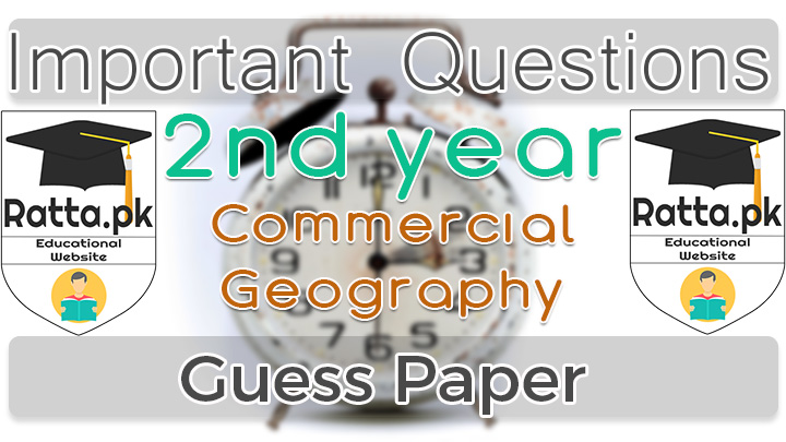 2nd Year (12th class) Icom commercial Geography Guess Paper 2021