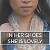 In Her Shoes: She is Lovely