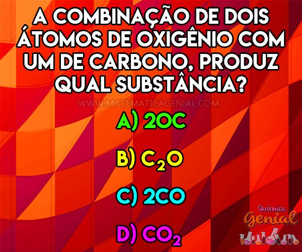 Desafio: dois átomos de oxigênio com um de carbono...
