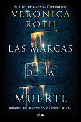 LAS MARCAS DE LA MUERTE . Veronica Roth  (RBA Molino - 19 Enero 2017) PORTADA