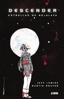 DESCENDER 1 ESTRELLAS DE HOJALATA  Comic Americano de Jeff Lemire y Dustin Nguyen