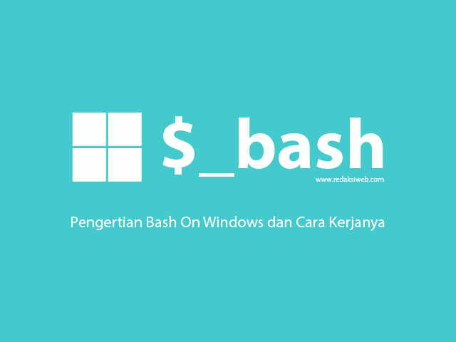 Pengertian Bash On Windows dan Cara Kerjanya