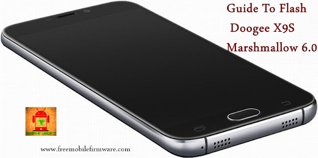 Guide To Flash Doogee X9S MT6737M Marshmallow 6.0