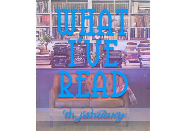 [MONTHLY WRAP UP] What I've Read In January