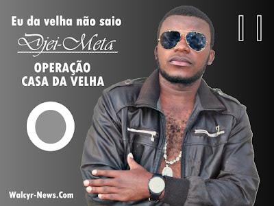 Djei-Meta - Operação Casa da Velha (Ghetto Zouk) 2018