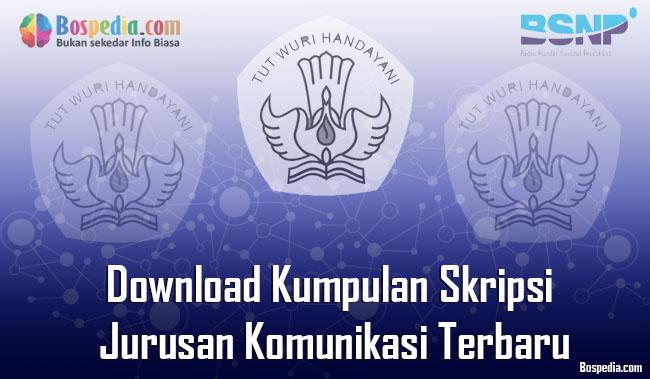 Lengkap Download Kumpulan Skripsi Untuk Jurusan Komunikasi