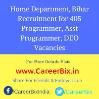 Home Department, Bihar Recruitment for 405 Programmer, Asst Programmer, DEO Vacancies
