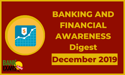 Banking and Financial Awareness Digest: December 2019