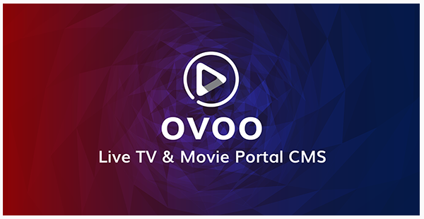 OVOO V2.5.7 - MOVIE & VIDEO STREAMING PHP SCRIPT NULLED