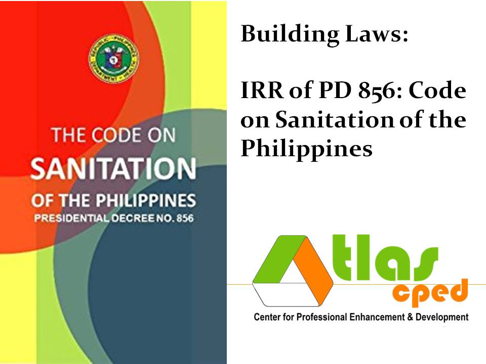 IRR of PD 856: Code on Sanitation of the Philippines | ATLAS-CPED