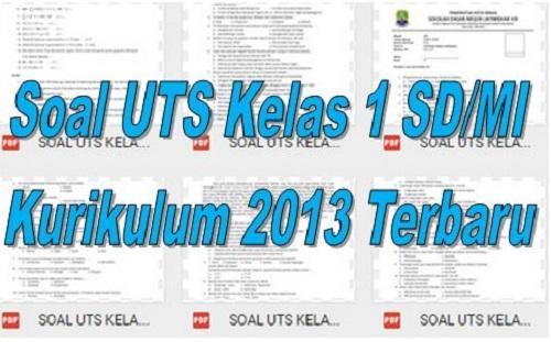 Soal UTS Kelas 1 SD/MI Kurikulum 2013 Terbaru