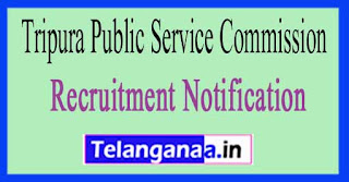 Tripura Public Service Commission (TPSC) Recruitment Notification 2017