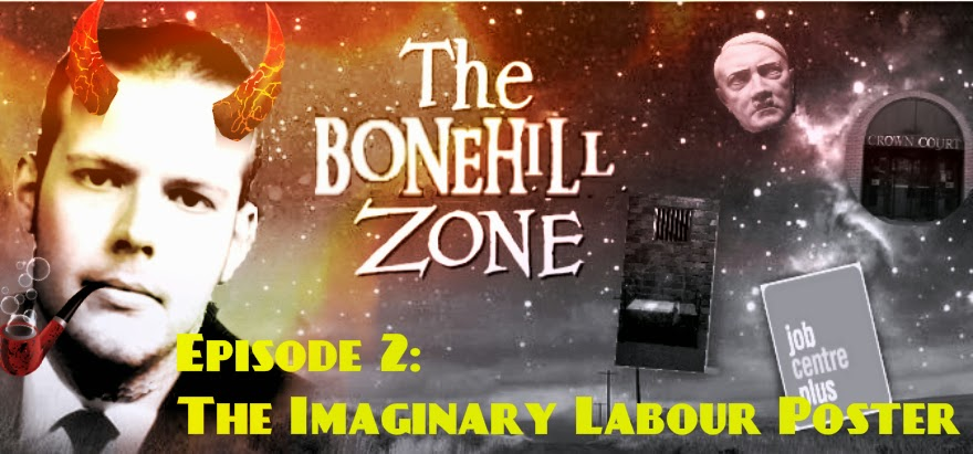 The Bonehill Zone - Episode 2: The Imaginary Labour Poster