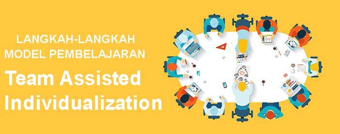 Model Pembelajaran Team Assisted Individualization ...