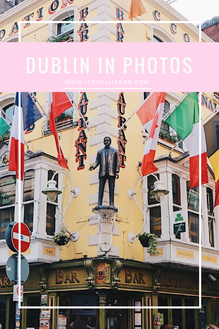 Dublin In Photos | ItsHollieAnn