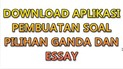 Aplikasi Pembuatan Soal Ujian Pilihan Ganda dan Esay