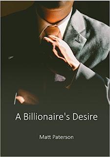 Matt Paterson - A Billionaire's Desire