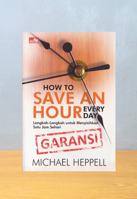 HOW TO SAVE AN HOUR EVERY DAY, Michael Heppel