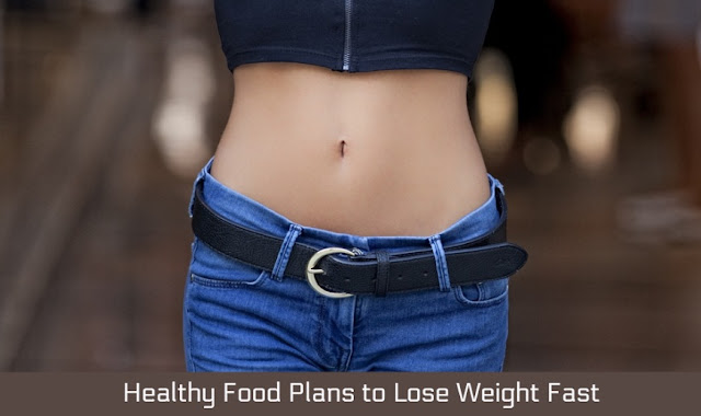 Healthy Food Plans to Lose Weight Fast