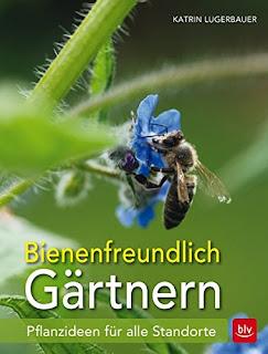 """Lust am naturnahen Gärtnern mit  """"Bienenfreundlich Gärtnern"""" von Katrin Lugerbauer"""