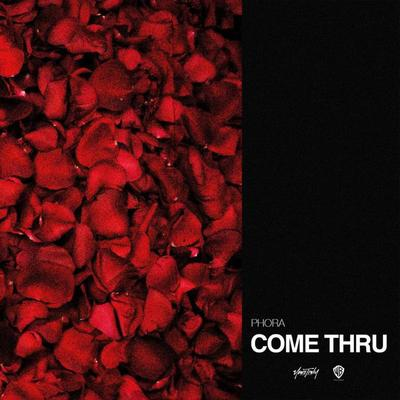 Phora - Come Thru Lyrics
