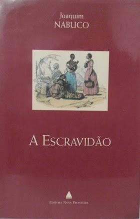A Escravidão - Joaquim Nabuco
