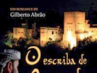 "Resenha Nacional: ""O Escriba de Granada"" -  Gilberto Abrão"