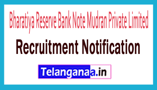 Bharatiya Reserve Bank Note Mudran Private Limited BRBNMPL Recruitment Notification