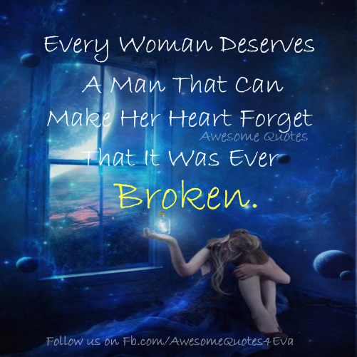 Awesome Quotes: Every Woman Deserves A Man That Can Make