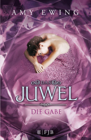 Das Juwel- Die Gabe, Amy Ewing