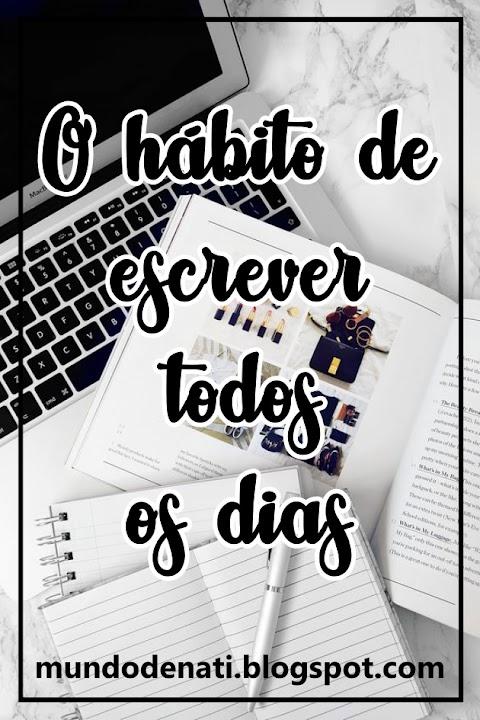 O hábito de escrever todos os dias