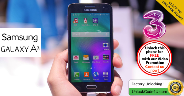 Factory Unlock Code Samsung Galaxy A3 from Three Network