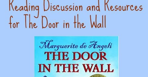 Reading Discussion And Resources For The Door In The Wall