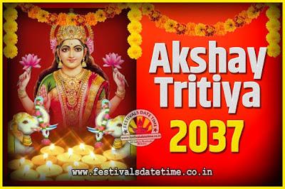 2037 Akshaya Tritiya Pooja Date and Time, 2037 Akshaya Tritiya Calendar