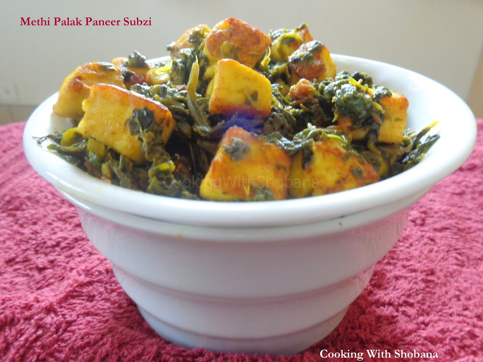 Cooking With Shobana : METHI PALAK PANEER SUBZI