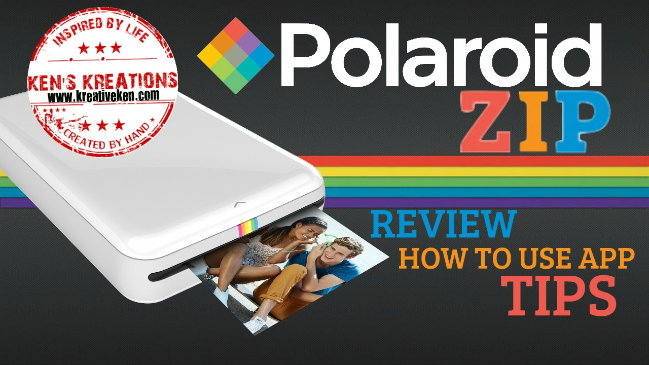 Polaroid Zip Overview And Tips Kens Kreations
