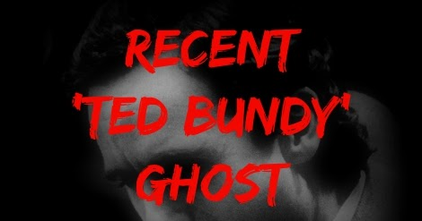 Recent 'Ted Bundy' Ghost Sighting