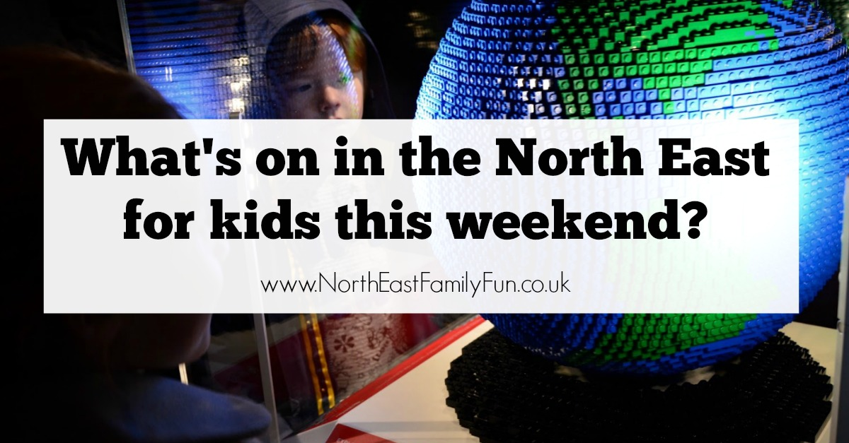 What's on in the North East for Kids and Families | 4th & 5th February 2017