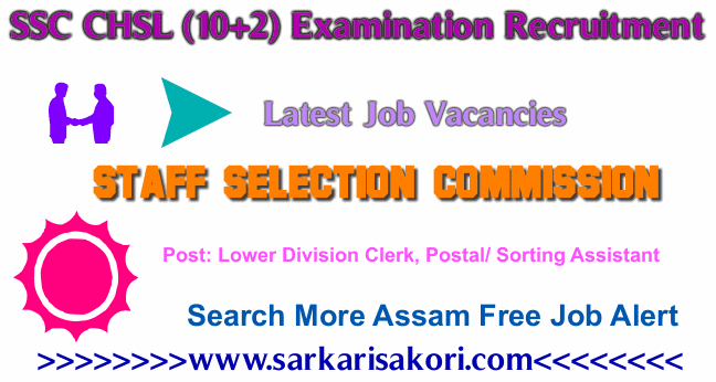 SSC CHSL (10+2) Examination 2017 Lower Division Clerk, Postal/ Sorting Assistant & Data Entry Operator