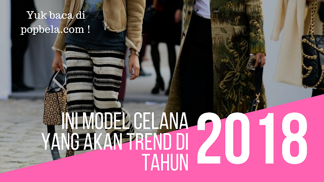 mode celana trend 2018