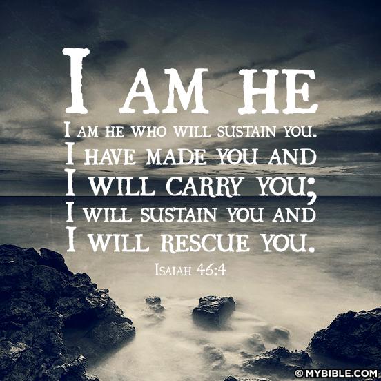 my strength isaiah 464 i am he