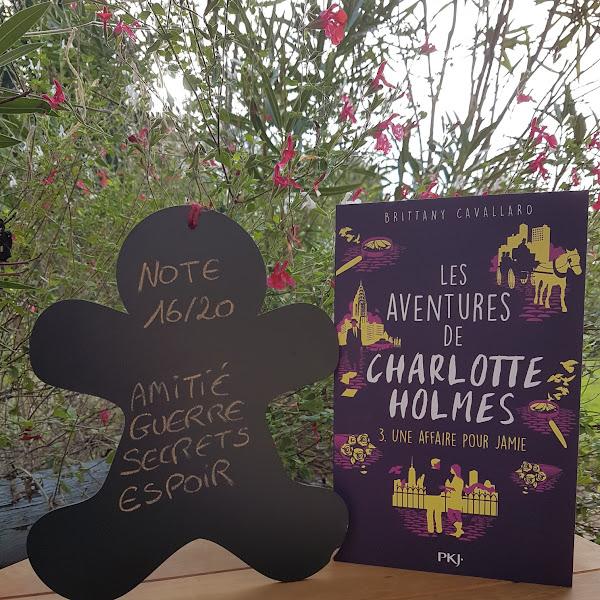 Les Aventures de Charlotte Holmes, tome 3 : Une affaire pour Jamie de Brittany Cavallaro