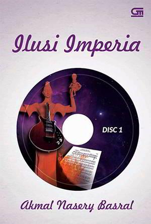 Ilusi Imperia PDF Karya Akmal Nasery Basral Ilusi Imperia PDF Karya Akmal Nasery Basral