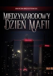 """""""Międzynarodowy dzień mafii"""" Marcin Brzostowski [patronat]"""